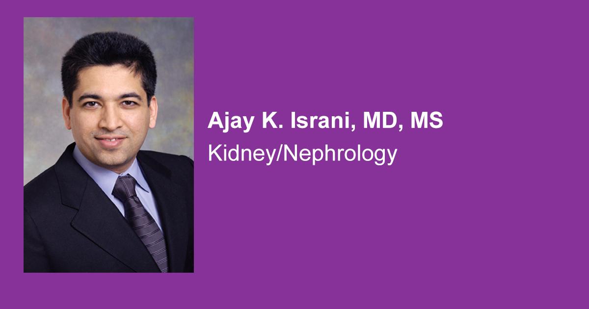 Ajay K  Israni, MD, MS - Hennepin Healthcare